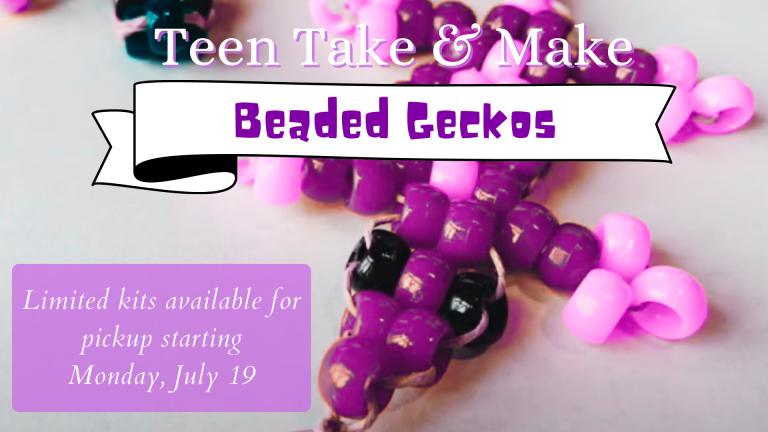 July SLP 2021 Teen Take & Make Beaded Geckos